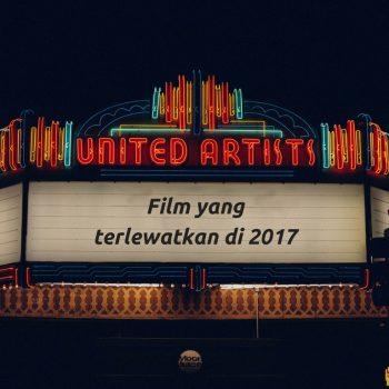 Film yang terlewatkan di 2017