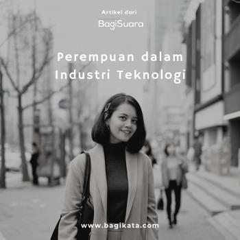 Artikel BagiSuara - Perempuan Dalam Industri Teknologi